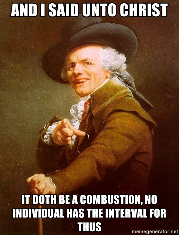 Joseph Ducreux - and I said unto christ it doth be a combustion, no individual has the interval for thus
