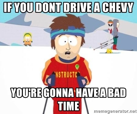 South Park Ski Teacher - If you dont drive a chevy You're goNna have a bad time
