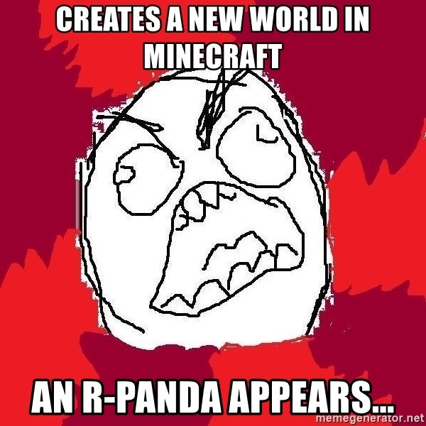 Rage FU - creates A New World In Minecraft An R-Panda appears...