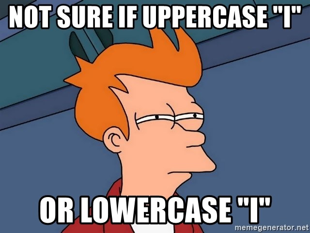 "Futurama Fry - Not sure if uppercase ""i"" or lowercase ""i"""