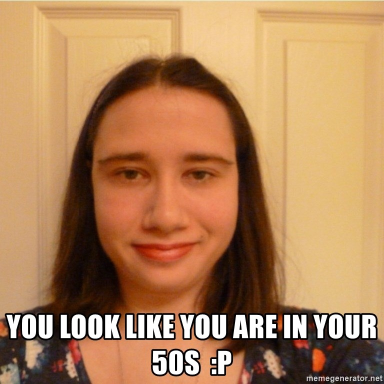 Scary b*tch. - you look like you are in your 50s  :P