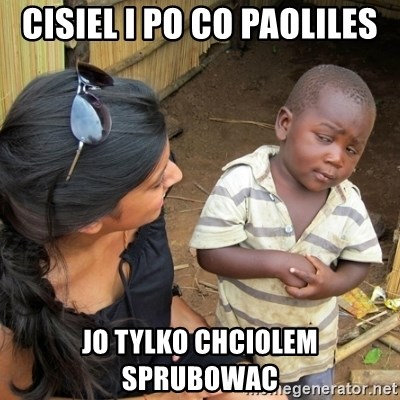 you mean to tell me black kid - cisiel i po co paoliles jo tylko chciolem sprubowac