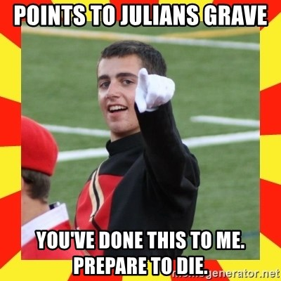 lovett - Points to Julians grave You've done this to me. Prepare to die.