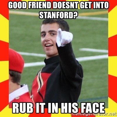 lovett - Good friend doesnt get into stanford? rub it in his face