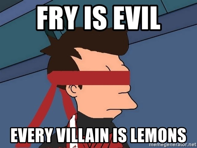 fryshi - FRY IS EVIL EVERY VILLAIN IS LEMONS
