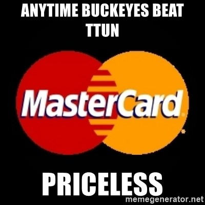 mastercard - Anytime Buckeyes beat TTUN Priceless
