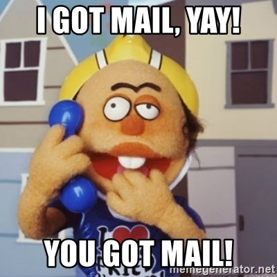 I Got Mail Yay You Got Mail Special Ed Meme Generator