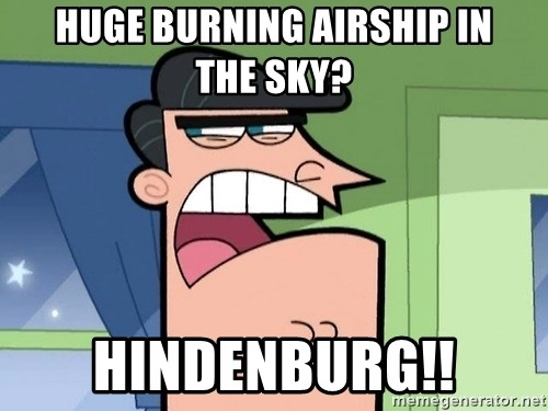 Dinkleberg - Huge burning airship in the sky? HINDENBURG!!