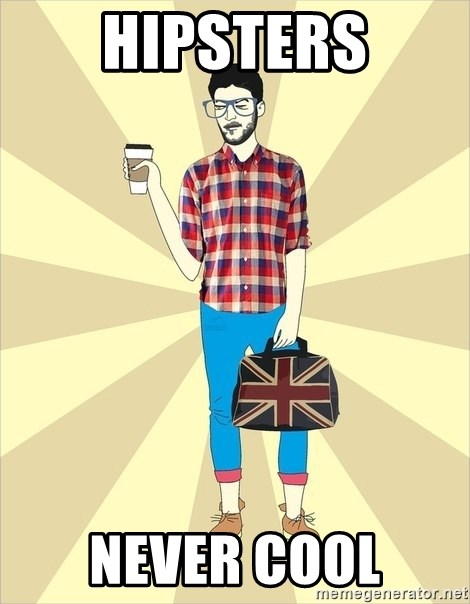 KavkavHipster - HIPSTERS NEVER COOL