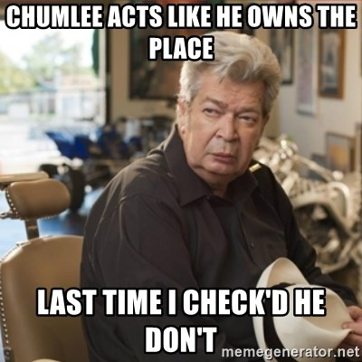old man pawn stars - chumlee acts like he owns the place last time i check'd he don't