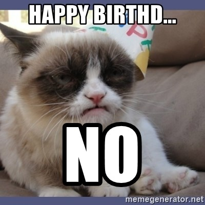 Birthday Grumpy Cat - Happy birthd... NO