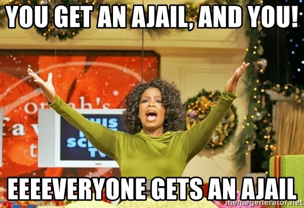 Oprah Gives Away Stuff - YOU GET AN AJAIL, AND YOU! EEEEVERYONE GETS AN AJAIL
