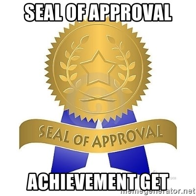 official seal of approval - SEAL OF APPROVAL ACHIEVEMENT GET