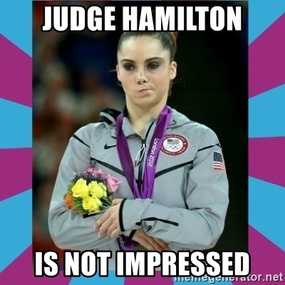 Makayla Maroney  - Judge hamilton IS NOT IMPRESSED