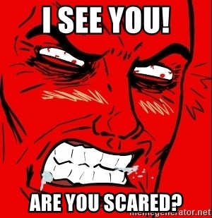 Rage Face - i see you! Are you scared?