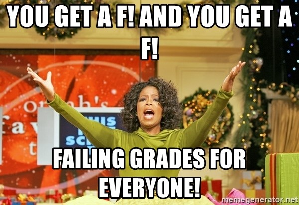 Oprah Gives Away Stuff - YOU GET A F! AND YOU GET A F! FAILING GRADES FOR EVERYONE!