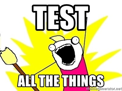 X ALL THE THINGS - TEST ALL THE THINGS