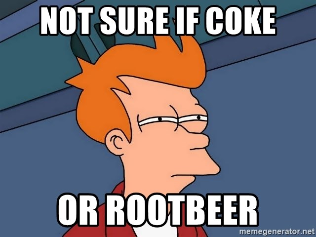 Futurama Fry - not sure if coke or rootbeer