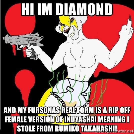 hi im diamond and my fursonas real form is a rip off female version