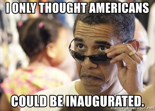 Obamawtf - i only thought americans could be inaugurated.