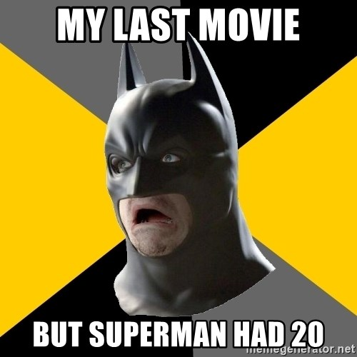 Bad Factman - My last movie but superman had 20