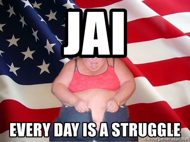 Asinine America - JAI every day is a struggle