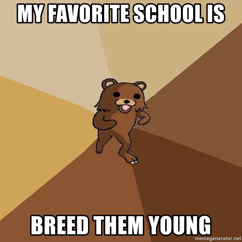 Pedo Bear From Beyond - my favorite school is breed them young
