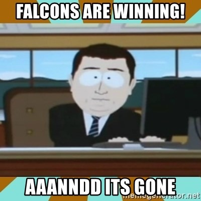 And it's gone - FALCONS ARE WINNING! AAANNDD ITS GONE