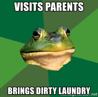 Foul Bachelor Frog - visits parents brings dirty laundry