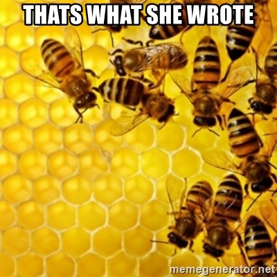 Honeybees - THATS WHAT SHE WROTE