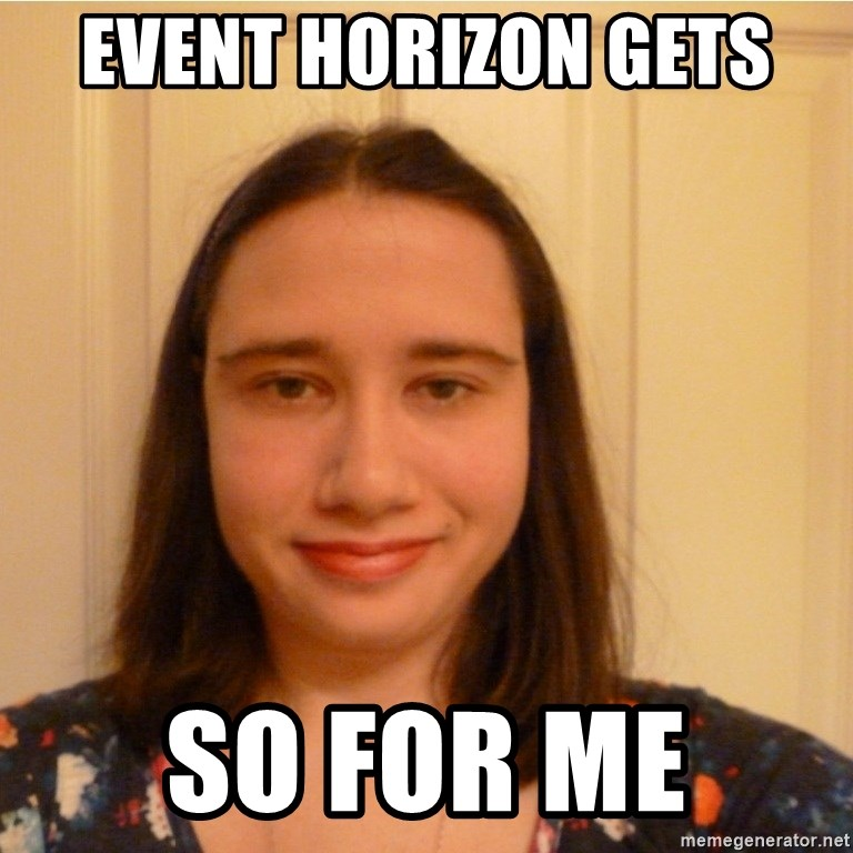 Scary b*tch. - Event Horizon gets  so for me