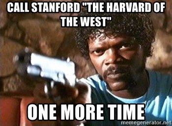 "Pulp Fiction - CALL STANFORD ""tHE HARVARD OF THE WEST"" ONE MORE TIME"