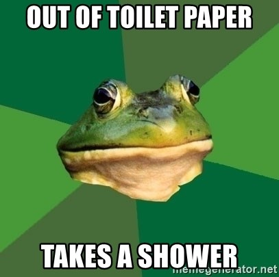 Foul Bachelor Frog - out of toilet paper takes a shower