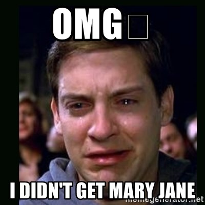 crying peter parker - OMG😭 I DIDN'T GET MARY JANE
