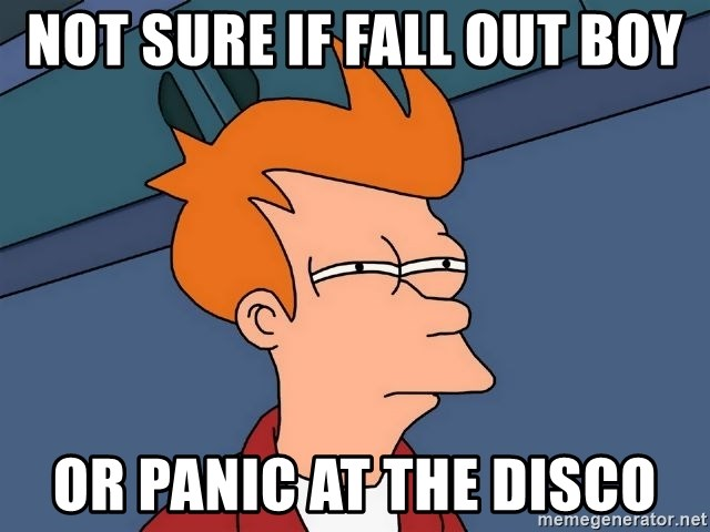Futurama Fry - not sure if fall out boy or panic at the disco