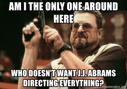 Walter Sobchak with gun - Am i The only One Around here Who doesn't want J.J. Abrams Directing everything?