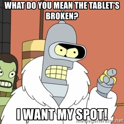 bender blackjack and hookers - what do you mean the tablet's broken? i want my spot!