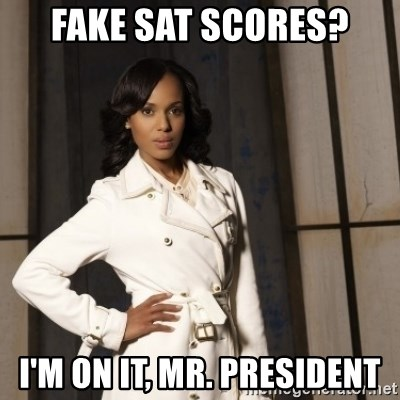 Sassy Olivia Pope - Fake SAT Scores? I'm on it, Mr. President