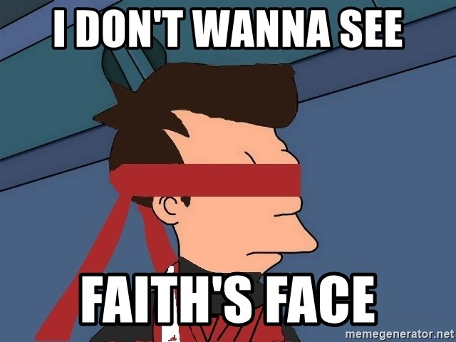 fryshi - I DON'T WANNA SEE FAITH'S FACE