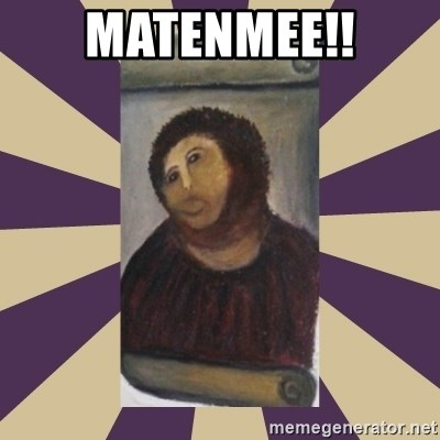 Retouched Ecce Homo - MATENMEE!!