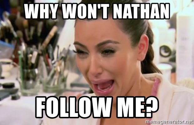 Kim Kardashian Crying - why won't nathan follow me?