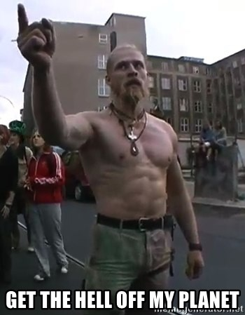 Techno Viking - Get the hell off my planet