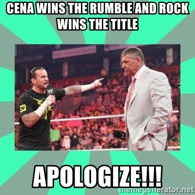 CM Punk Apologize! - CEna wins the Rumble and Rock wins the title APOLOGIZE!!!