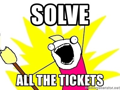 X ALL THE THINGS - Solve All the tickets