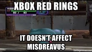 MISDREAVUS - Xbox red rings It doesn't affect misdreavus