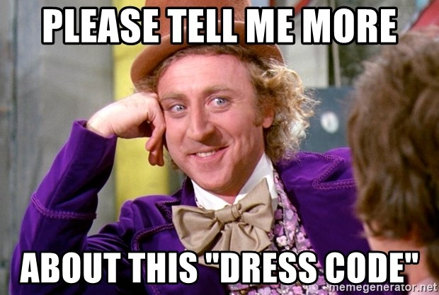 "Willy Wonka - please tell me more about this ""dress code"""