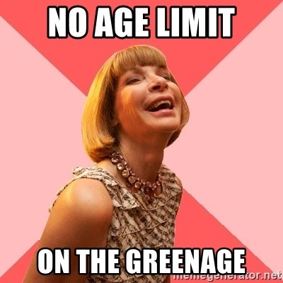 Amused Anna Wintour - no age limit on the greenage