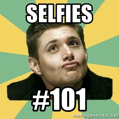 It's typical Dean Winchester  - SELFIES  #101