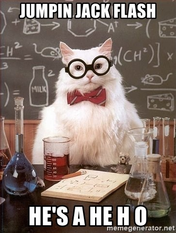 Chemistry Cat - jumpin jack flash he's a he h o