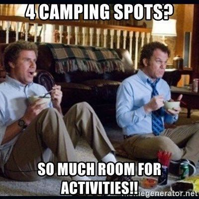 step brothers - 4 Camping Spots? So much room for activities!!